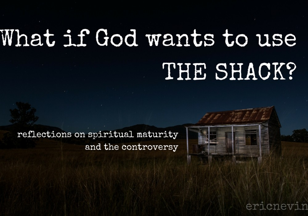 What If God Wants to Use the Shack?