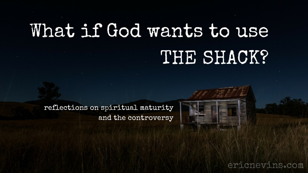 what if God wants to use the Shack