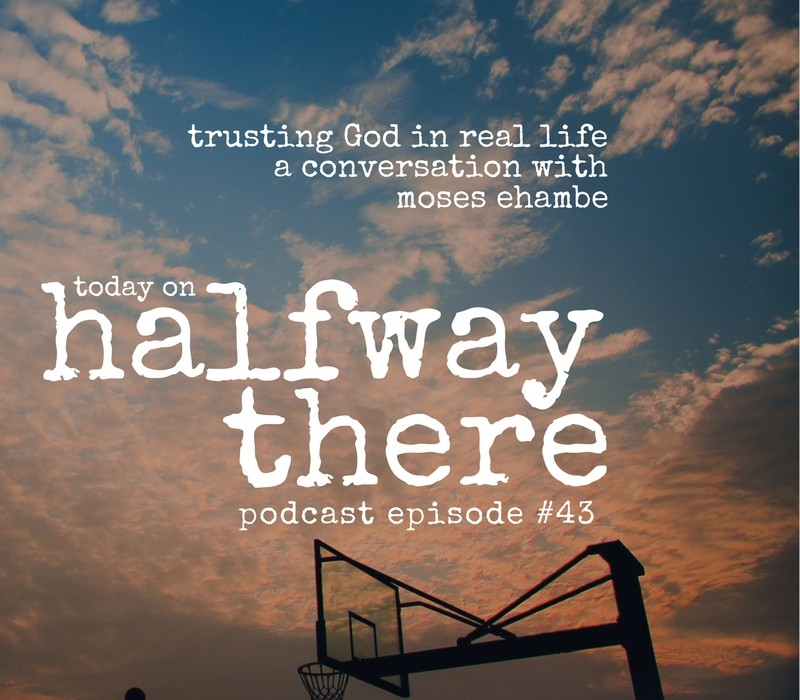 Trusting God in Real Life with Moses Ehambe