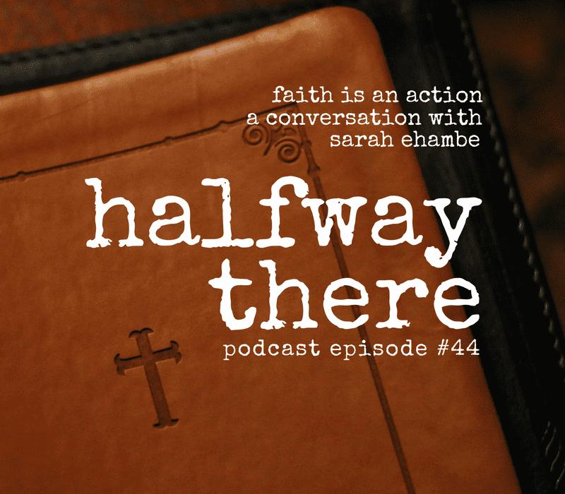Faith is an Action with Sarah Ehambe