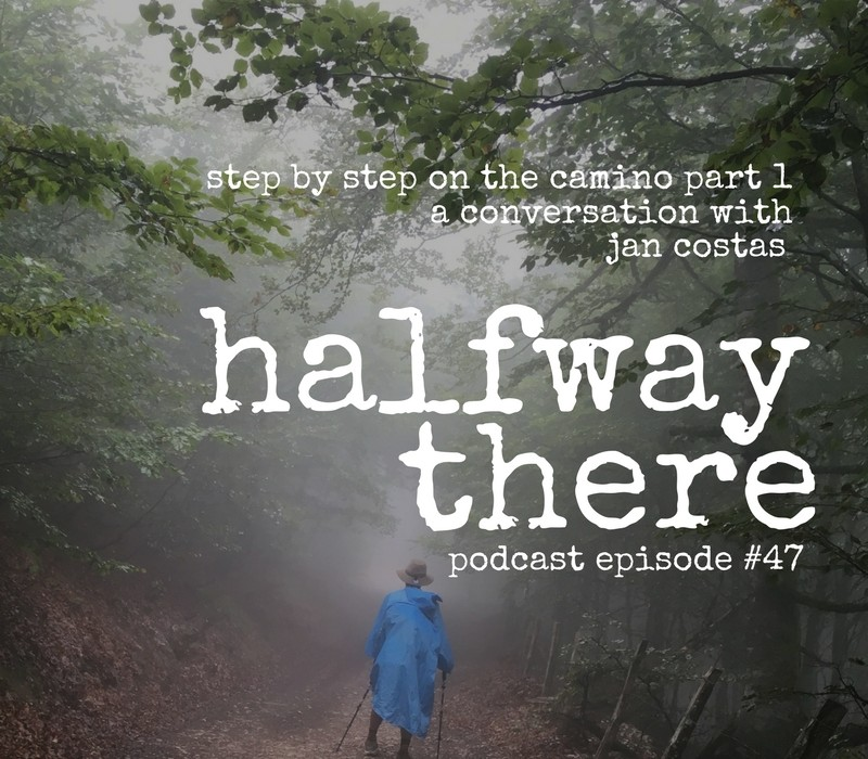 Step by Step on the Camino Part 1 with Jan Costas