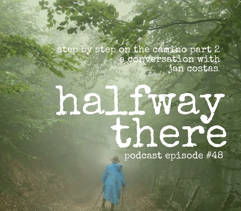 Step by Step on the Camino with Jan Costas Part 2