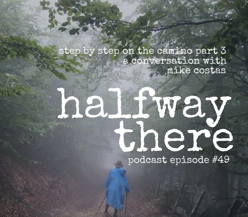 Step by Step on the Camino Part 3 with Mike Costas