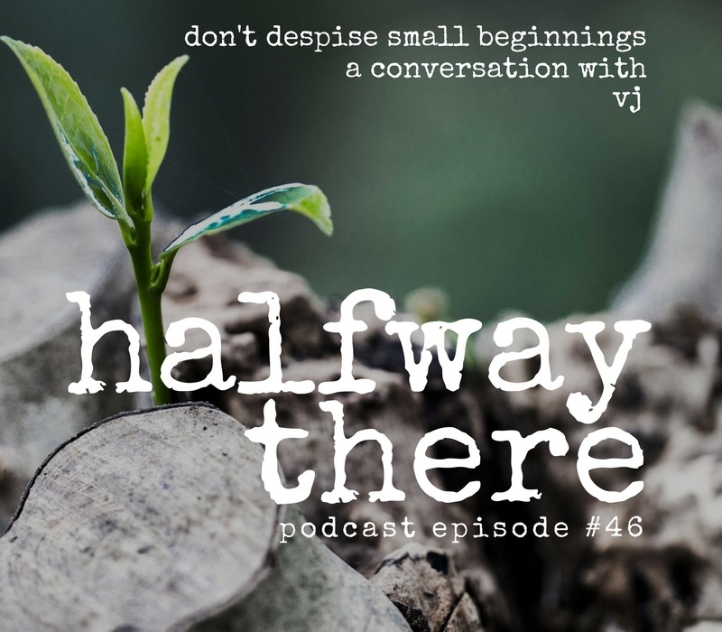 Don't Despise Small Beginnings with VJ