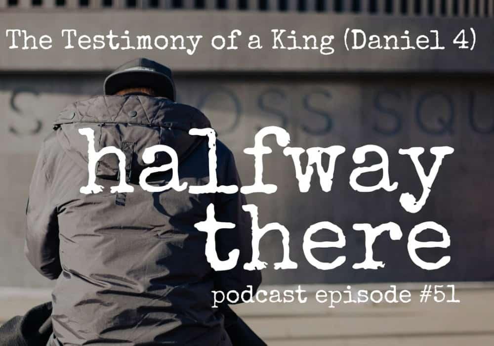 The Testimony of a King (Daniel 4)