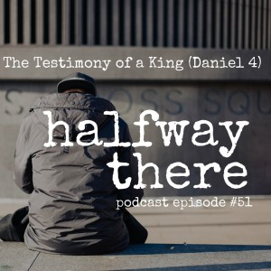 The Testimony of a King (Daniel 4)