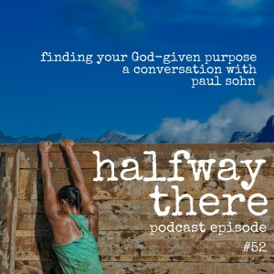 Finding Your God-Given Purpose with Paul Sohn