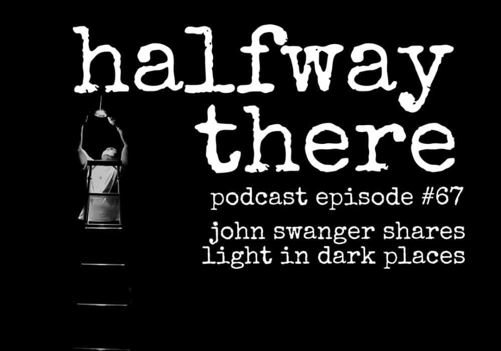 John Swanger Shares Light in Dark Places