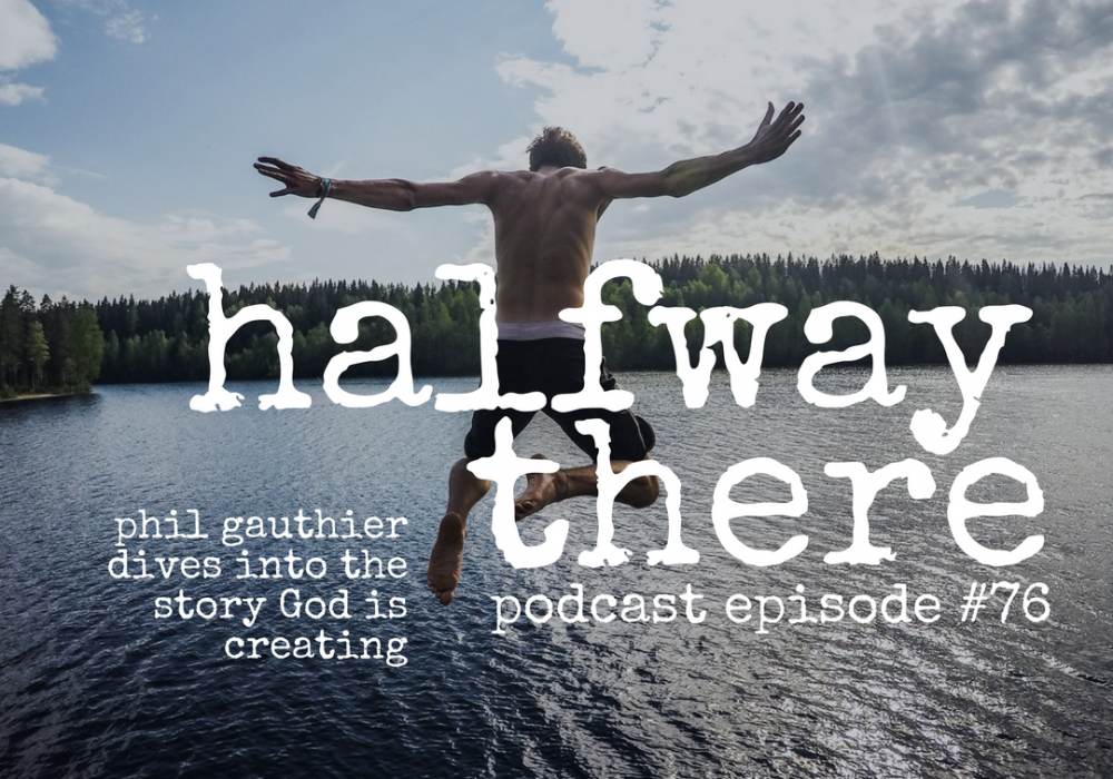 Phil Gauthier Dives into the Story God is Creating