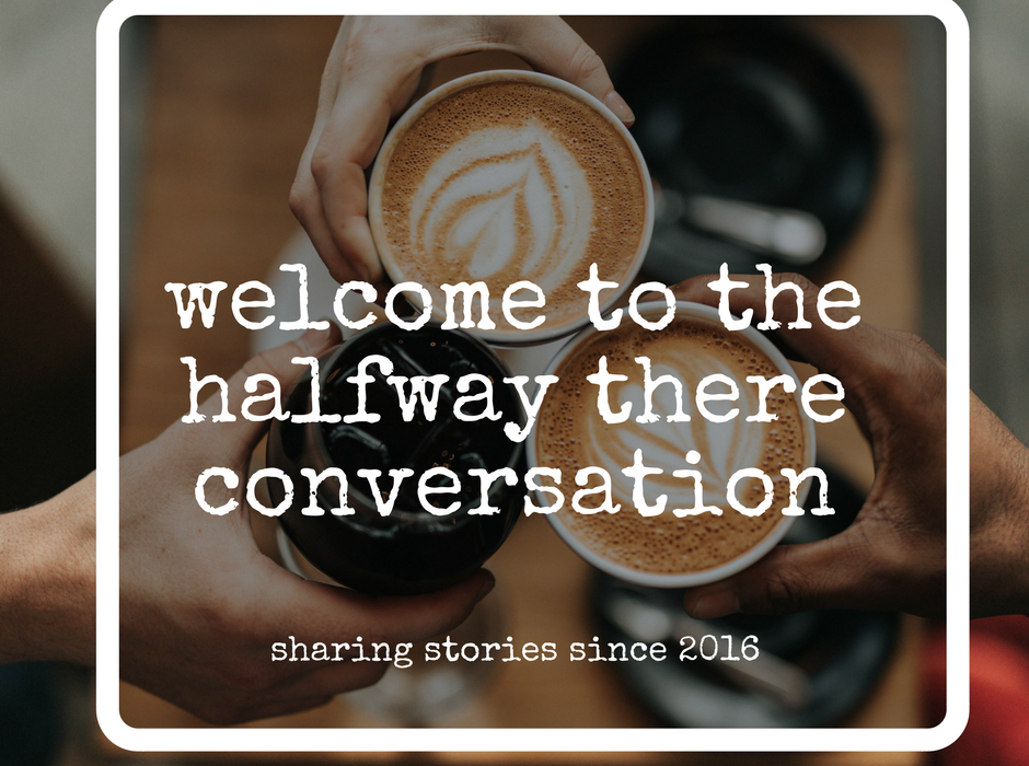 Join the Halfway There Conversation