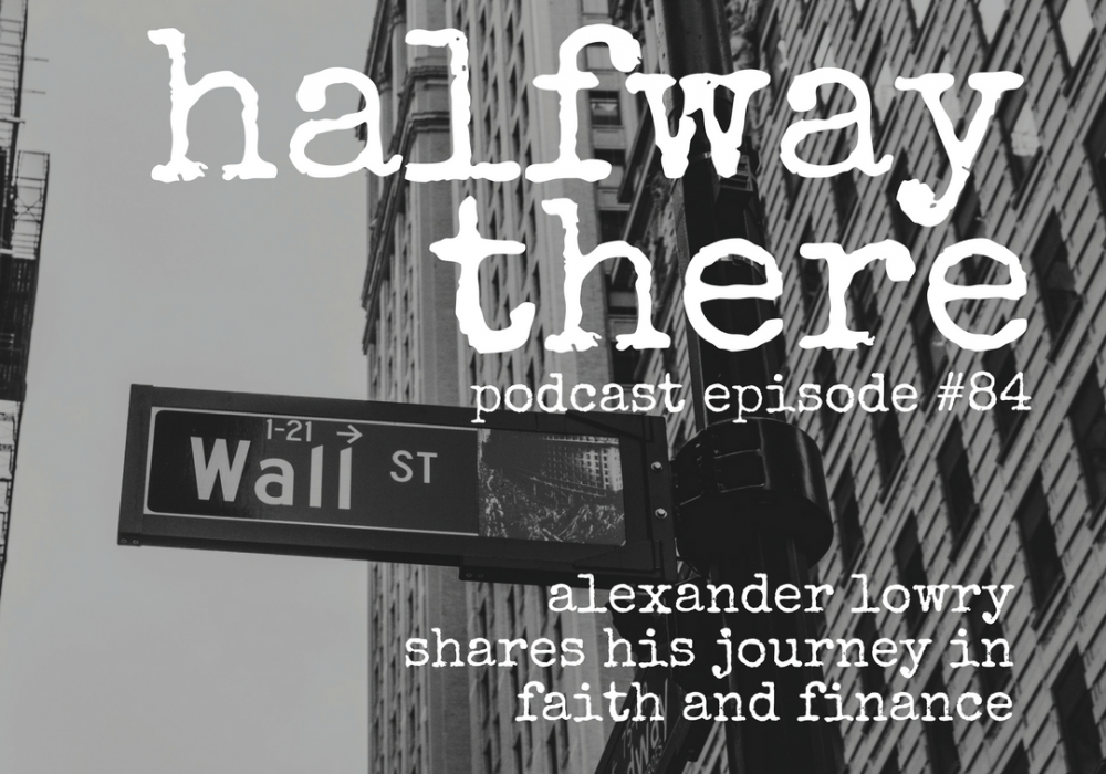 Alexander Lowry and His Journey in Faith and Finance