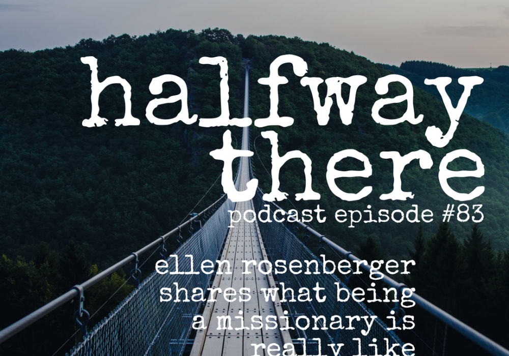 Ellen Rosenberger Shares What Being a Missionary is Really Like