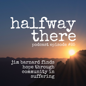 Jim Barnard Finds Hope in Suffering through Community
