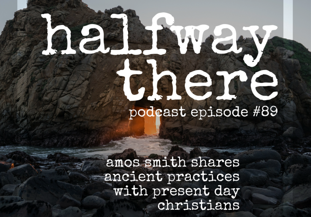 Amos Smith Shares Ancient Practices for Present Day Christians