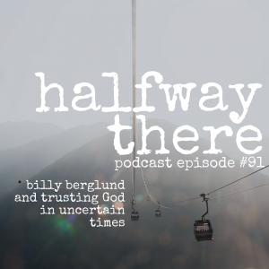 Billy Berglund and Trusting God in Uncertain Times