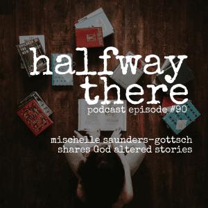 Mischelle Saunders-Gottsch Shares God Altered Stories