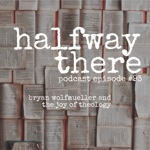 Bryan Wolfmueller and the Joy of Theology