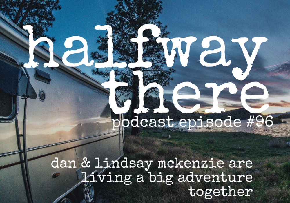 Dan & Lindsay McKenzie are Living a Big Adventure Together