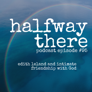 Edith Leland and Intimate Friendship with God