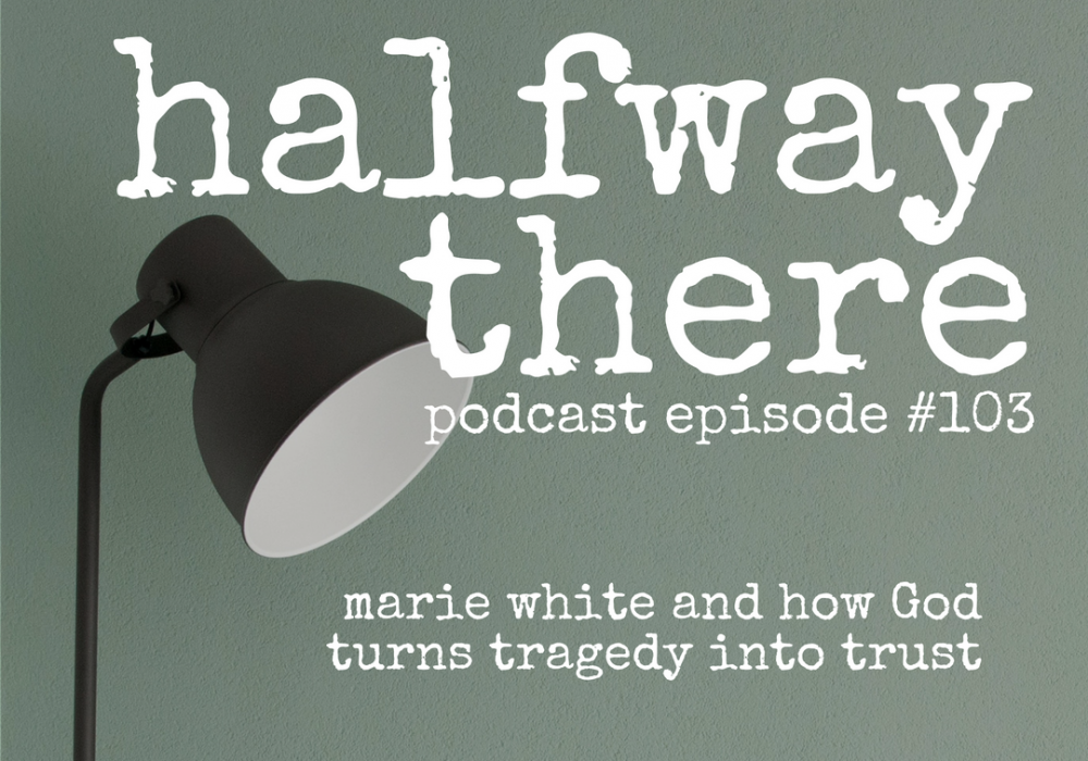 Marie White and How God Turns Tragedy into Trust