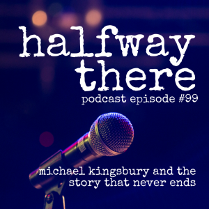 Michael Kingsbury and The Story that Never Ends