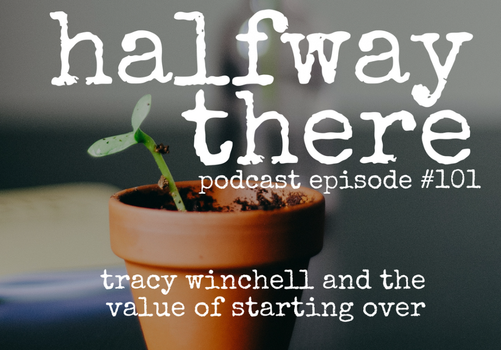 Tracy Winchell and the Value of Starting Over
