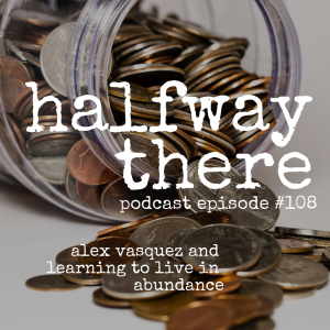 Alex Vasquez and Learning to Live in Abundance