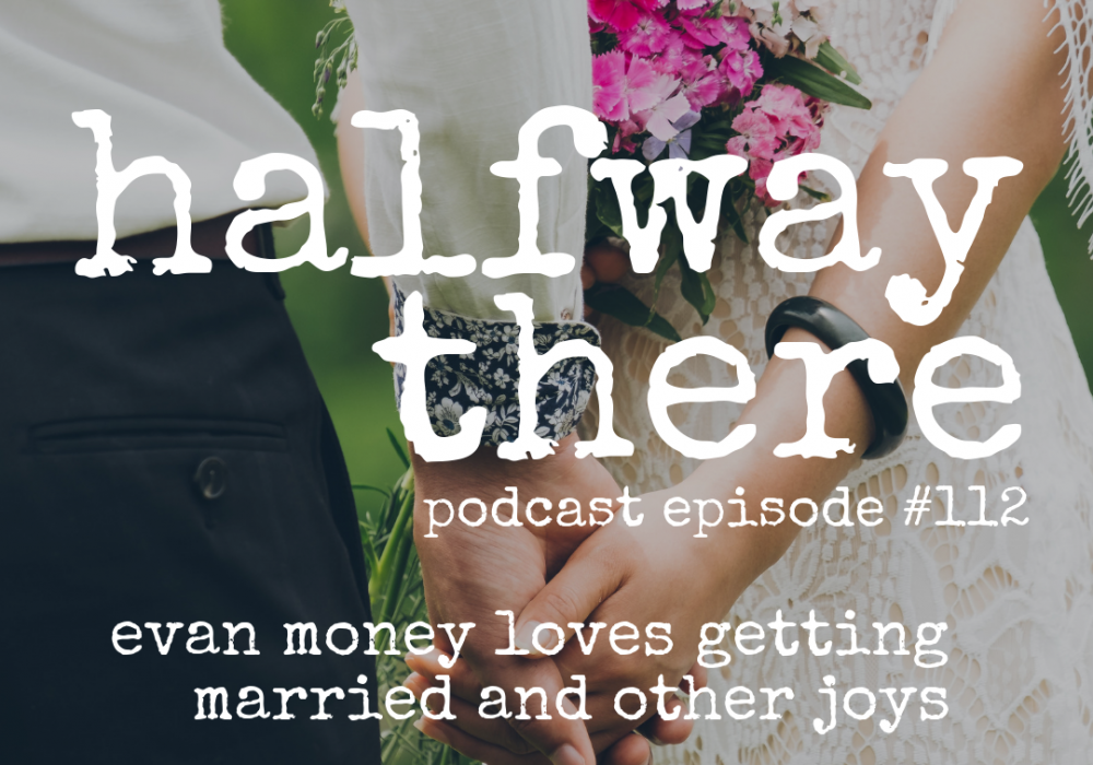 Evan Money Loves Getting Married and Other Joys