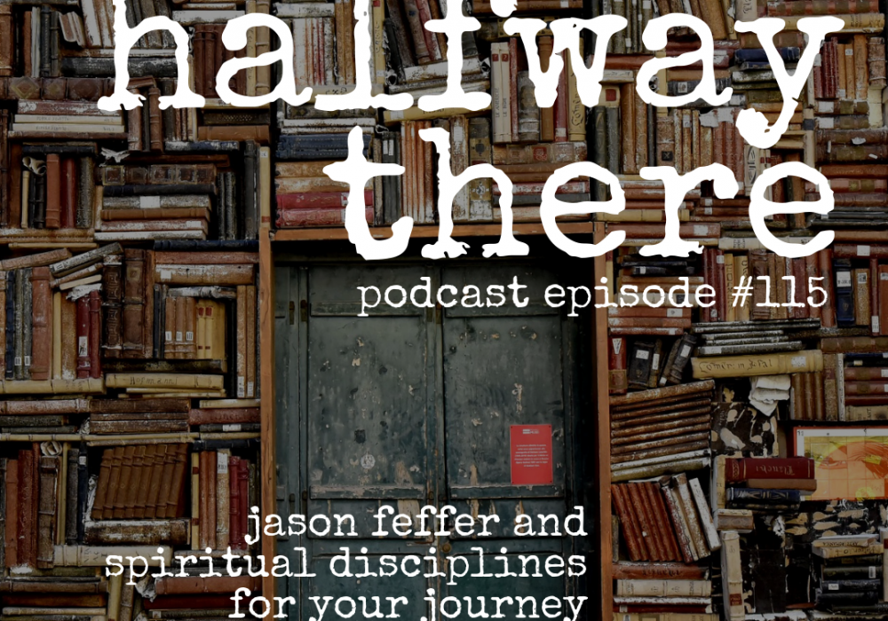 Jason Feffer and Spiritual Disciplines for Your Journey