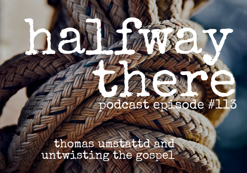 Thomas Umstattd Jr. and Untwisting the Gospel