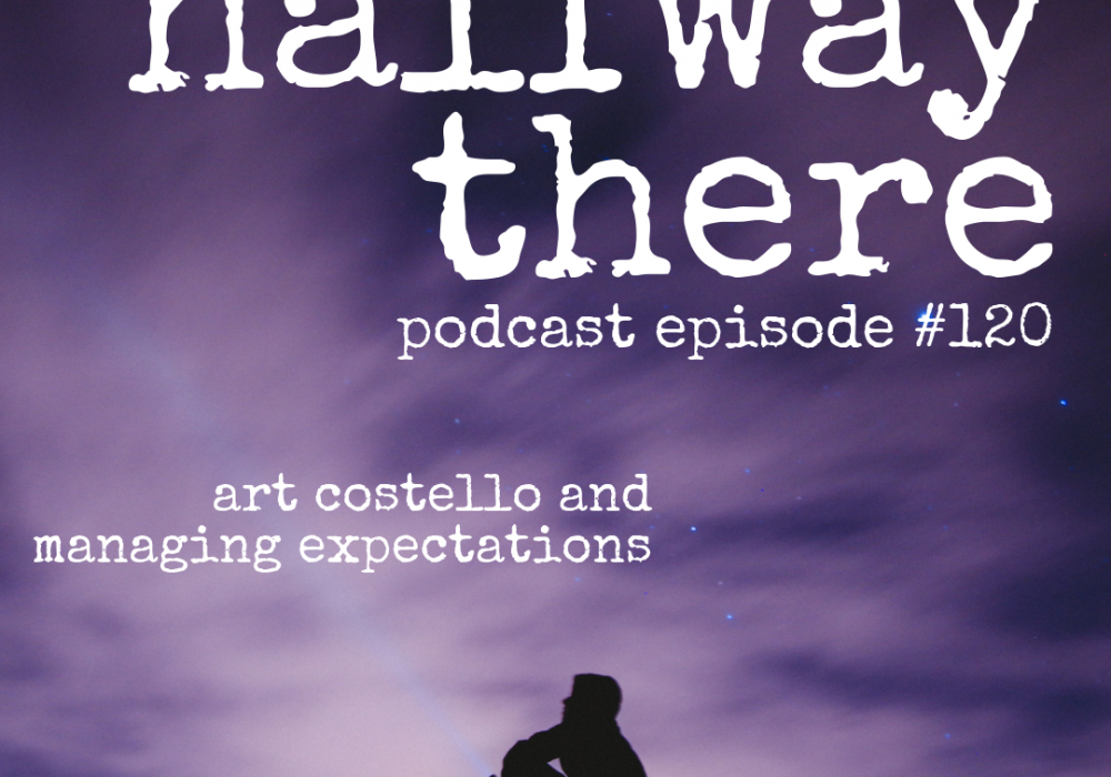 Art Costello and Managing Expectations