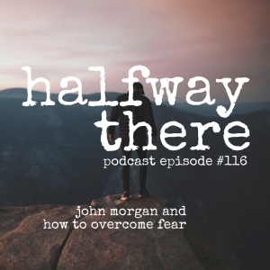 John Morgan and How to Overcome Fear