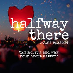 Bonus: Tim Morris and Why Your Heart Matters