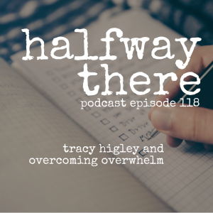Tracy Higley and Overcoming Overwhelm