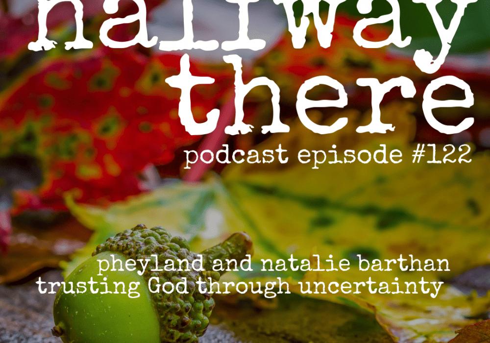 Pheyland and Natalie Barthen Trusting God Through Uncertainty