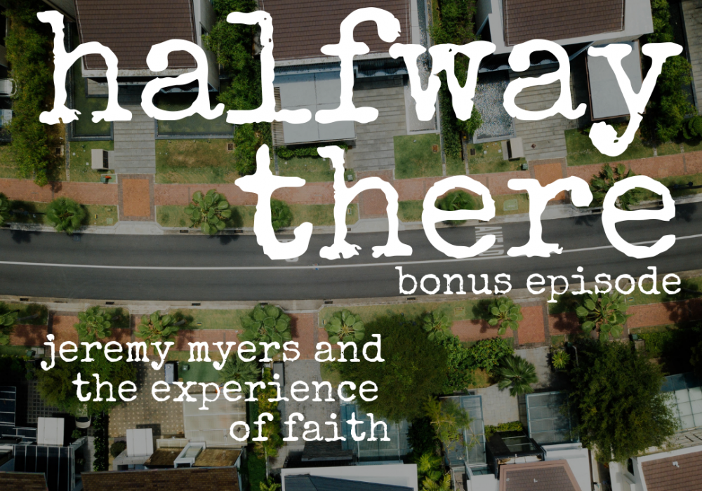 Jeremy Myers and the Experience of Faith