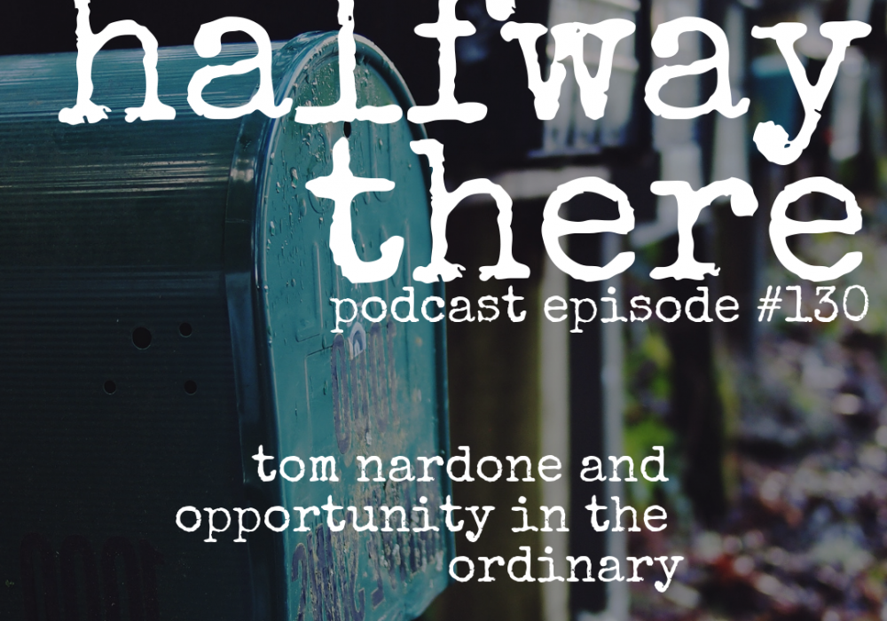 Tom Nardone and Opportunity in the Ordinary
