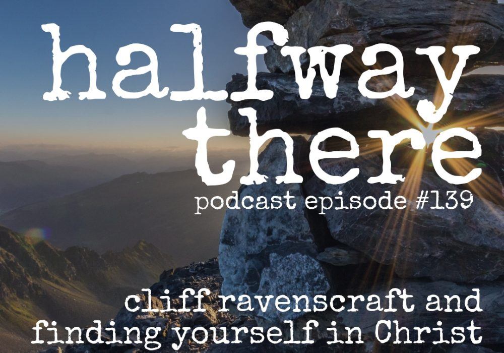 Cliff Ravenscraft and Finding Yourself in Christ