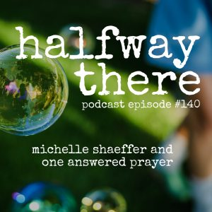 Michelle Shaeffer and One Answered Prayer