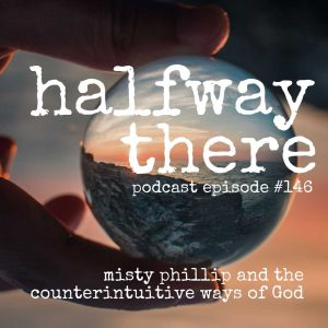Misty Phillip and the Counterintuitive Ways of God