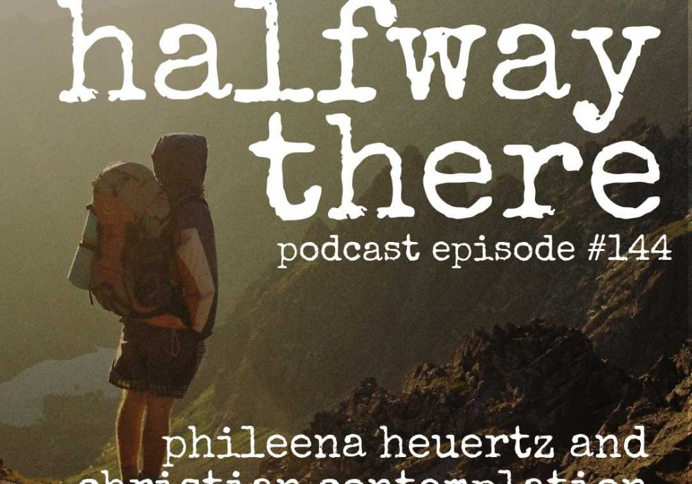 Phileena Heuertz and Christian Contemplation