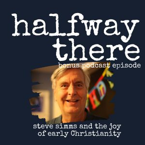Steve Simms and the Joy of Early Christianity