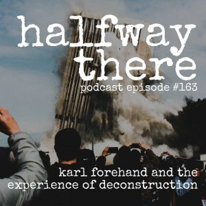 Karl Forehand and the Experience of Deconstruction