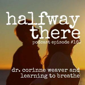 Dr. Corinne Weaver and Learning to Breathe