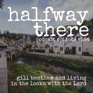 Gill Bentham and Living in the Locks with the Lord