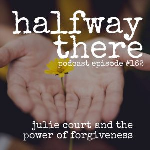 Julie Court and the Power of Forgiveness