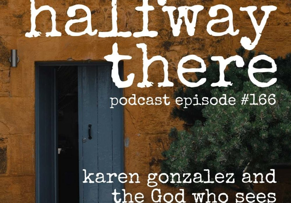 Karen Gonzalez and the God Who Sees