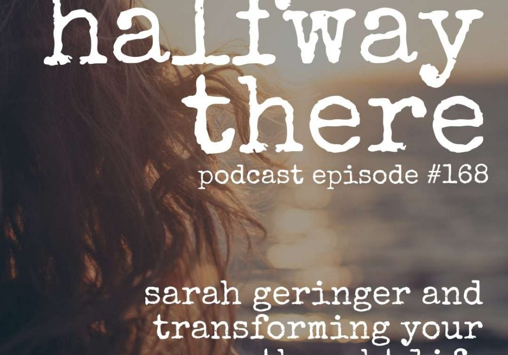 Sarah Geringer and Transforming Your Thought Life