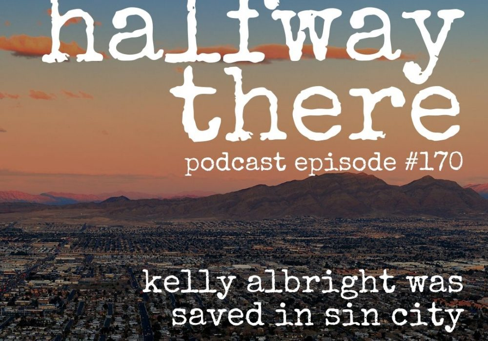 Kelly Albright was Saved in Sin City