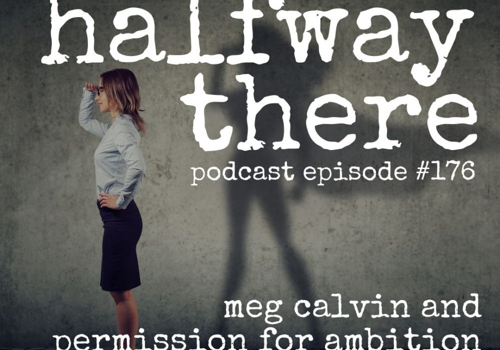 Meg Calvin and Permission for Ambition